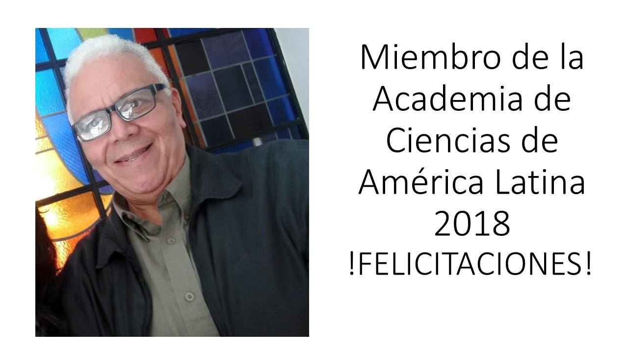 Reconocimiento al Dr. Felix J. Tapia por su nombramiento como miembro de la Academia de Ciencias de América Latina