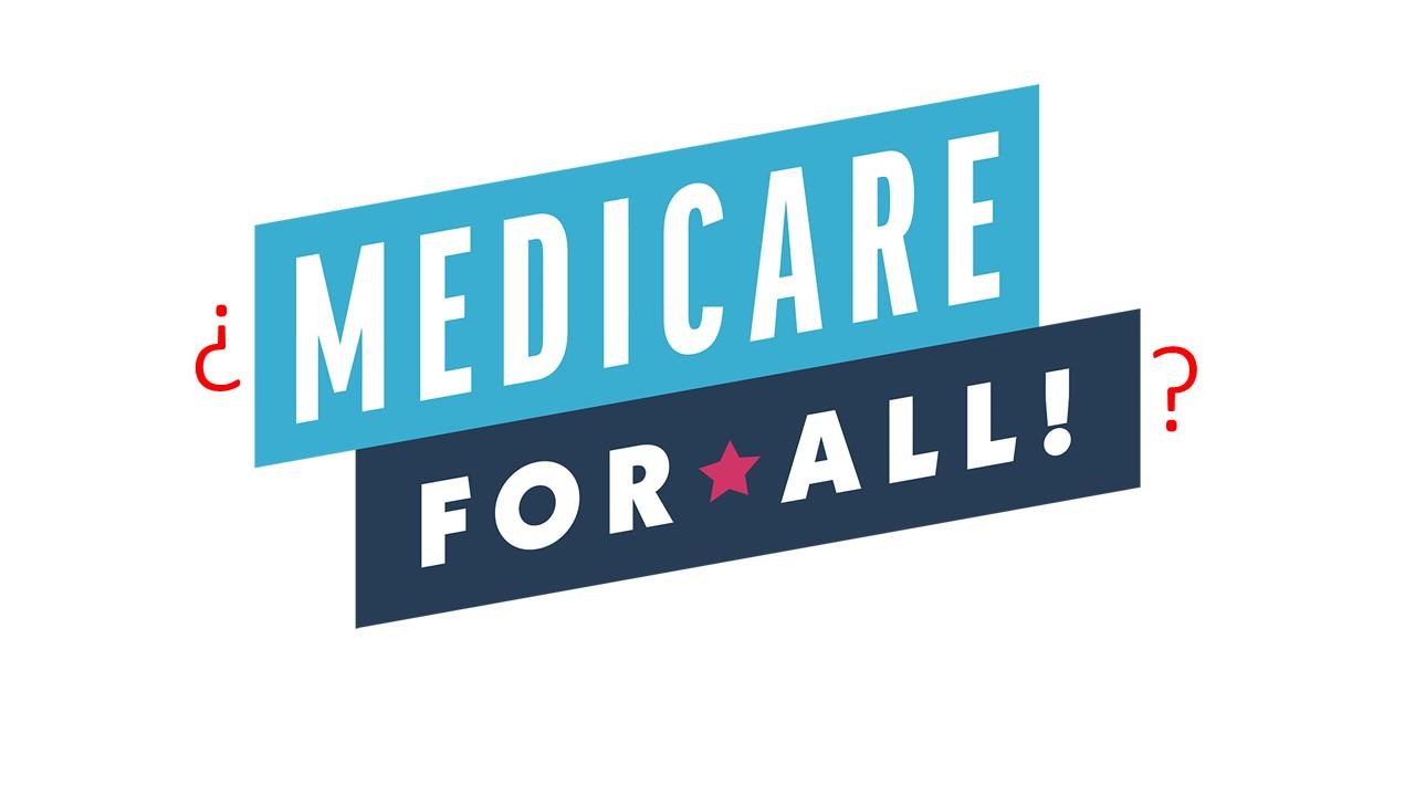 ¿Medicare para todos…?