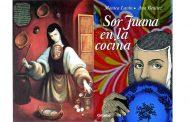 Sobre las filosofías de cocina de Sor Juana Inés de la Cruz, recetas y gastronomía